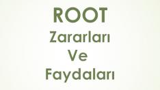 Root Zararları Ve Faydaları
